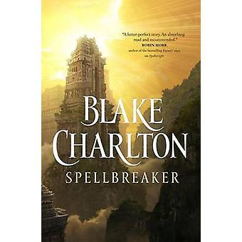 Spellbreaker by Blake Charlton - 9780765317292 Book