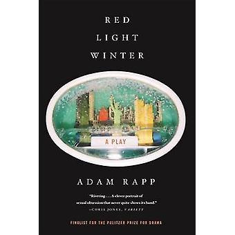 Red Light Winter - A Play by Adam Rapp - 9780865479548 Book