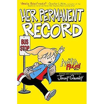 Amelia Rules! - Her Permanent Record by Jimmy Gownley - Jimmy Gownley