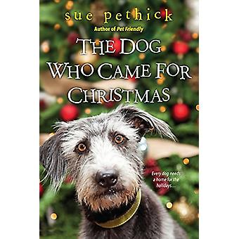 The Dog Who Came For Christmas by Sue Pethick - 9781496709066 Book