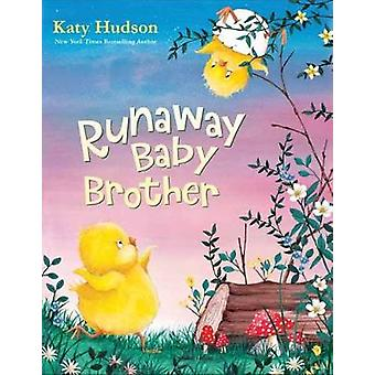 Runaway Baby Brother by Katy Hudson - 9781524718602 Book