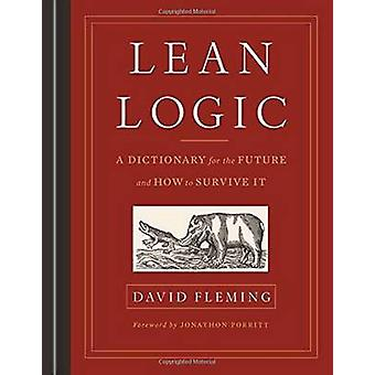 Lean Logic - A Dictionary for the Future and How to Survive it by Davi