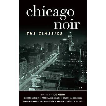 Chicago Noir - The Classics by Joe Meno - 9781617753770 Book