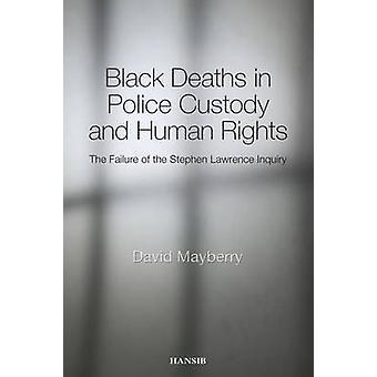 Black Deaths in Police Custody and Human Rights - The Failure of the S