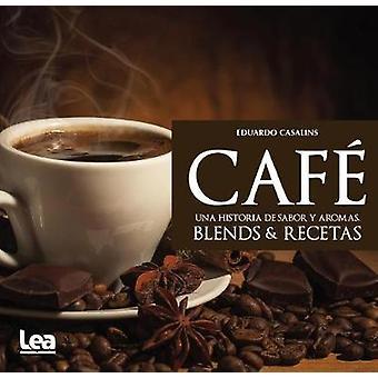 Cafe - Una Historia de Sabor y Aromas by Eduardo Casalins - 978987718