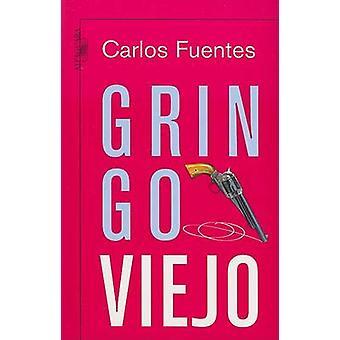 Gringo Viejo by Carlos Fuentes - 9789705800122 Book