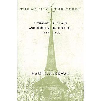 Waning vihreän: katoliset, Irlannin ja identiteetin Torontossa 1887-1922