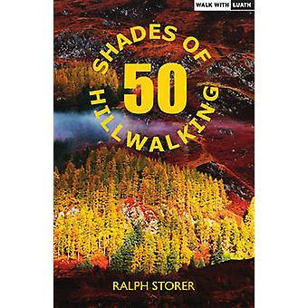 50 Shades of Hillwalking di Ralph Storer - 9781910021651 Libro