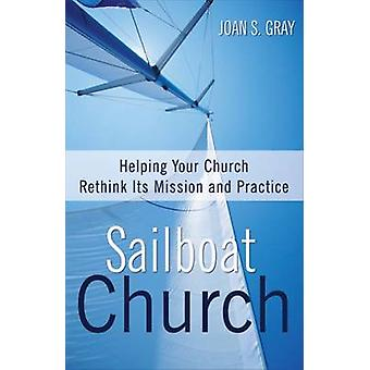 Sailboat Church - Helping Your Church Rethink Its Mission and Practice