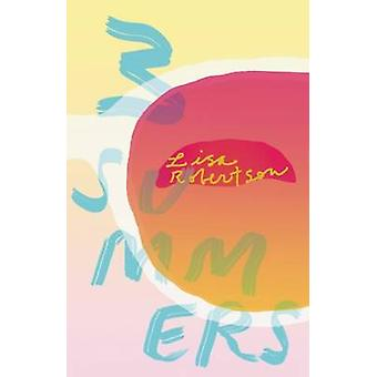 3 Summers by Lisa Robertson - 9781552453308 Book