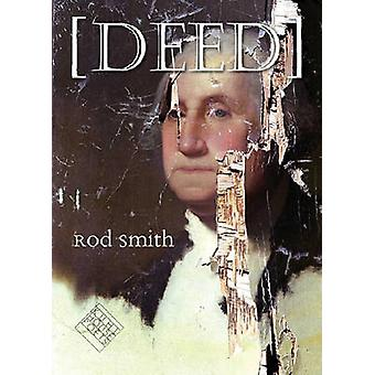 Deed by Rod Smith - Mark Levine - Ben Doyle - 9781587296192 Book