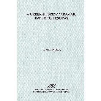A GreekHebrewAramaic Index to I Esdras by Muraoka & Takamitsu