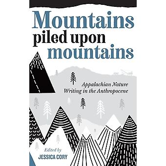 Mountains Piled Upon Mountains by Jessica Cory