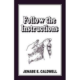 Follow the Instructions by Caldwell & Jenabe E.