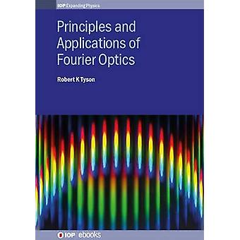 Principles and Applications of Fourier Optics by Tyson & Robert K.