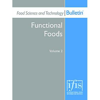 Food Science and Technology Bulletin Functional Foods Volume 2 di Gibson & Glenn R.