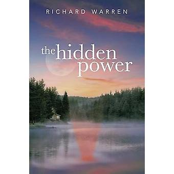 The Hidden Power by Warren & Richard