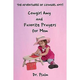 Cowgirl Amy and Favorite Prayers for Mom by Psalm & Dr