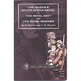 QUEEN OS SOUTH AFRICA MEDAL TO THE ROYAL NAVY AND THE ROYAL MARINES by Fevyer & W. H.