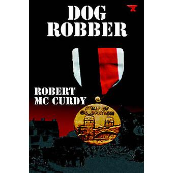 Dog Robber by McCurdy & Robert