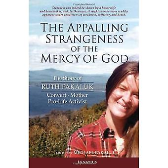 The Appalling Strangeness of the Mercy of God: The Story of Ruth Pakaluk - Convert, Mother & Pro-Life Activist
