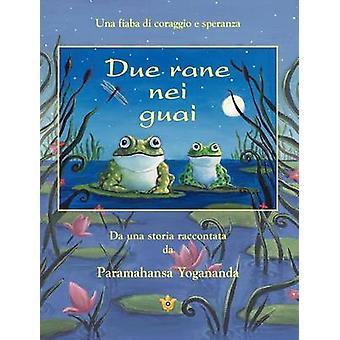 Due Rane Nei Guai 2 Frogs in Trouble  Ital by Yogananda & Paramahansa