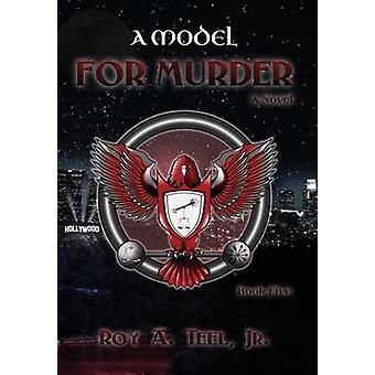 A Model for Murder by Teel Jr & Roy A