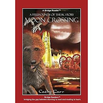 Moon Crossing Bridge Reader The Fellhounds of Thesk by Farr & Cathy