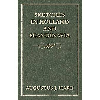 Sketches in Holland and Scandinavia by Hare & Augustus John Cuthbert