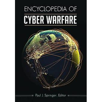 Encyclopedia of Cyber Warfare by Springer & Paul