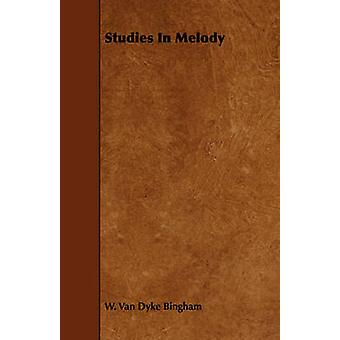 Studies In Melody by Bingham & W. Van Dyke