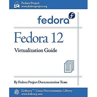 Fedora 12 Virtualization Guide by Fedora Documentation Project