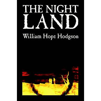 The Night Land by William Hope Hodgson Science Fiction by Hodgson & William Hope