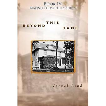 Beyond This Home by Lind & Vernal