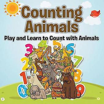 Counting Animals Play and Learn to Count with Animals by Publishing LLC & Speedy