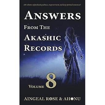 Answers From The Akashic Records  Vol 8 Practical Spirituality for a Changing World by OGrady & Aingeal Rose