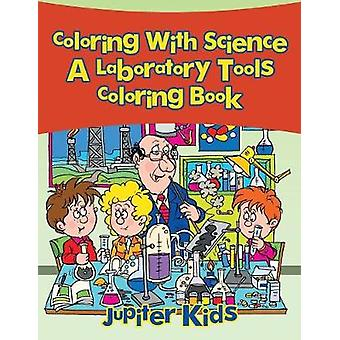 Coloring With Science a Laboratory Tools Coloring Book by Jupiter Kids
