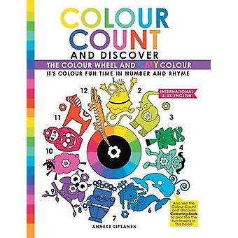 Colour Count and Discover The Colour Wheel and CMY Color by Lipsanen & Anneke