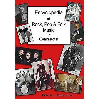 Encyclopedia of Rock Pop  Folk Music in Canada by Jackson & Rick