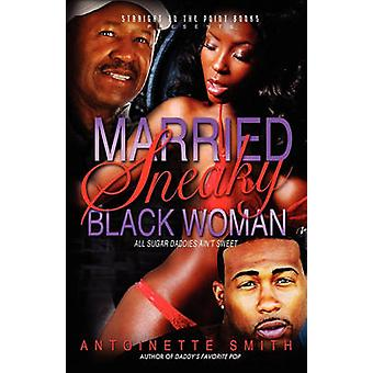 Married Sneaky Black Woman by Smith & Antoinette
