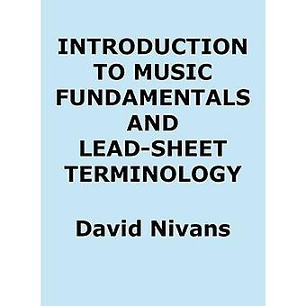 Introduction to Music Fundamentals and LeadSheet Terminology by Nivans & David