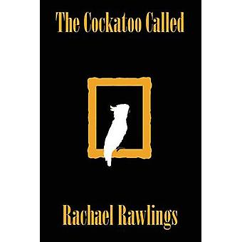 The Cockatoo Called by Rawlings & Rachael