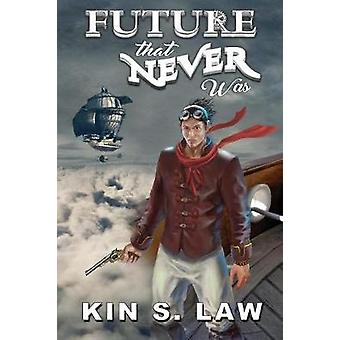 Future That Never Was by Law & Kin S.
