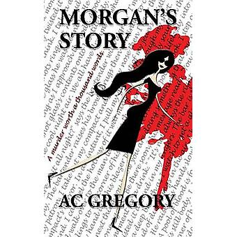 Morgans Story A murder worth a thousand words by Gregory & AC