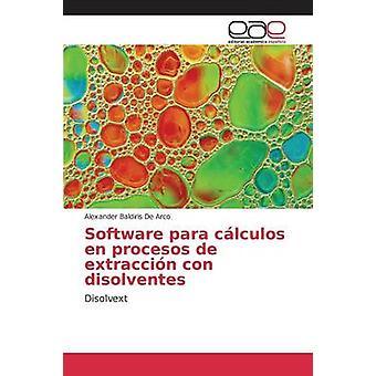 Software para clculos en procesos de extraccin con disolventes by Baldiris De Arco Alexander