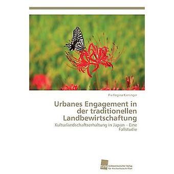 Urbanes Engagement in Der Traditionellen Landbewirtschaftung by Kieninger Pia Regina