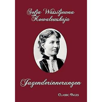 Jugenderinnerungen by Kowalewskaja & Sofja Wassiljewna