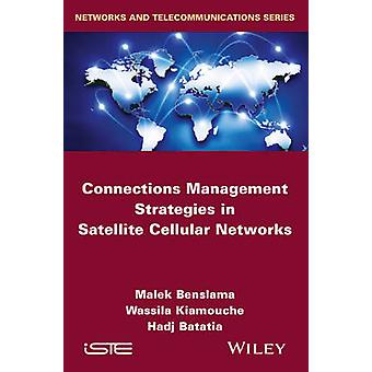 Connections Management Strategies in Satellite Cellular Networks by Benslama & Malek