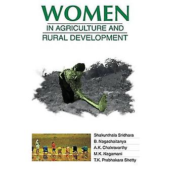 Women in Agriculture and Rural Development by Shridhara & Shakunthala