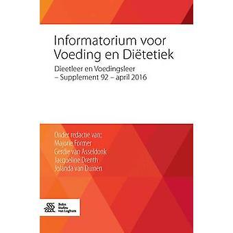 Informatorium voor Voeding en Ditetiek  Dieetleer en Voedingsleer  supplement 92  april 2016 by Former & Majorie